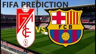 FIFA PREDICTION : GRANADA VS BARCELONA