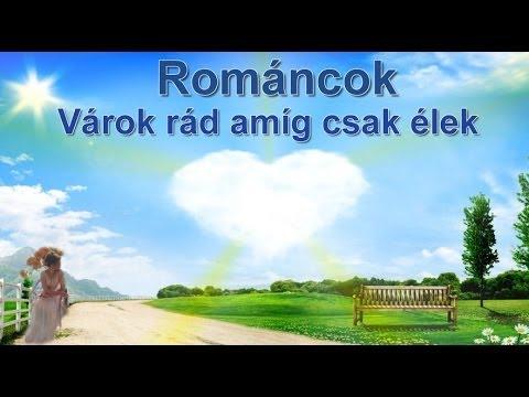 Románcok - Várok Rád Amíg Csak élek