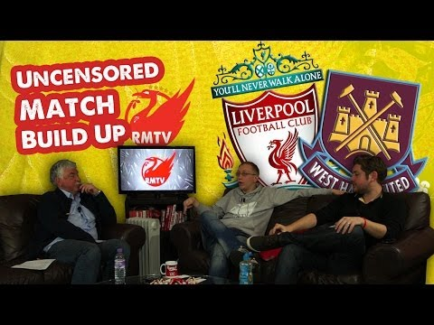 Liverpool v West Ham: The Uncensored Match Build Up Show