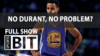 Sports BIT | No Durant, No Problem?