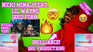 BRILLIANCE! Nicki Minaj Feat. Lil Wayne - Good Form - Official Music Video - REACTION