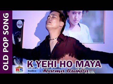 Ke Yehi ho Maya by Karma Rumba