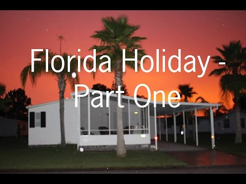 My Florida Holiday | 2015 | Part One