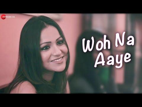Woh Na Aaye - Official Music Video | Devyani Majumdar | Javed Ali