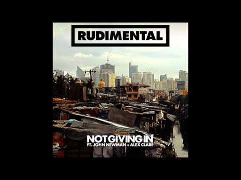 Not Giving In - Rudimental ft. John Newman & Alex Clare