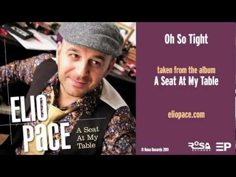 ELIO PACE - Oh So Tight (from the album 'A Seat At My Table' 2011) 12 of 16
