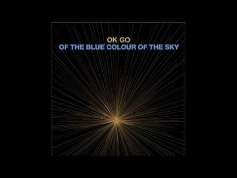 OK Go - WTF? | New Album : Of The Blue Color of the Sky |