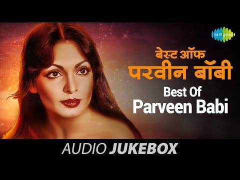 Best Songs of Parveen Babi - Audio Jukebox - Best Bollywood...
