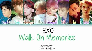 EXO (엑소) - Walk On Memories Lyrics [Color Coded/Han/Rom/Eng]