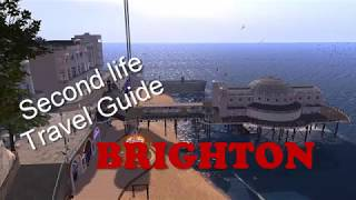 Where to go in Second Life ~ Brighton