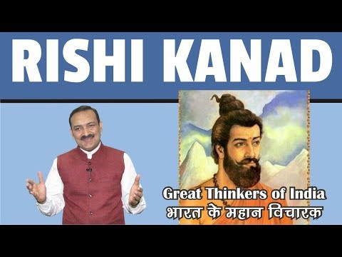 INDIAN HISTORY - Great Thinkers of India - Rishi Kanad