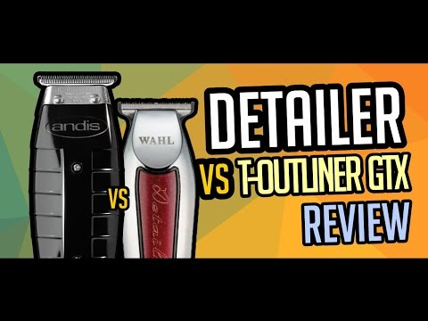 Detailer vs T-outliner GTX (Wahl x Andis) - Review #01
