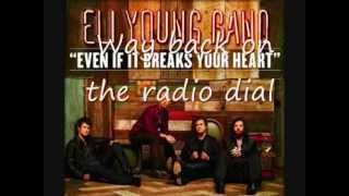 Eli Young Band-Even if it Breaks Your Heart (Lyrics)