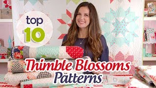 Top 10 Countdown Thimble Blossom Patterns with Camille Roskelley | Fat Quarter Shop