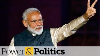What a Modi re-election in India means for Canada | Power & Politics