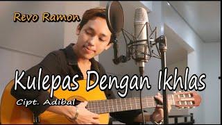 Download lagu KULEPAS DENGAN IKHLAS ( LESTI ) by REVO RAMON    Cover Video Subtitle
