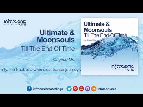 Ultimate & Moonsouls - Till The End Of Time [infrasonic Pure] 08.09.2014 video