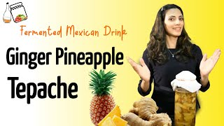 Make Ginger Pineapple Tepache / Fermented Mexican Drink For Healthy Gut !