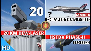 Indian Defence Updates : 20 Tactical DEW Systems,HSTDV Phase-2,F-35A Cheaper Than F-15EX,VR Training