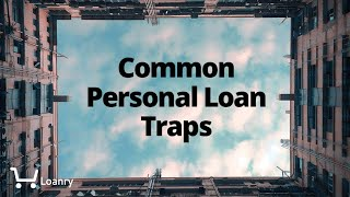 Common Personal Loan Traps: Fees, Rates, Oh My!