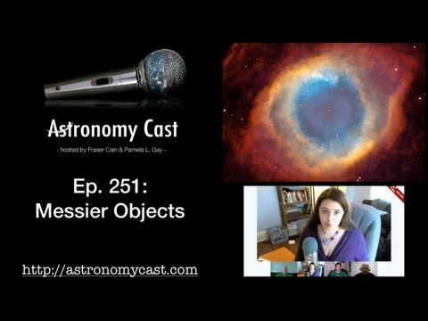 Astronomy Cast Ep. 251: Messier Objects