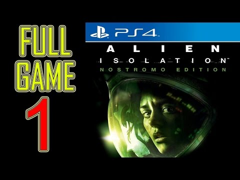 Alien Isolation Walkthrough Part 1 PS4 Gameplay lets play playthrough let's play - No Commentary