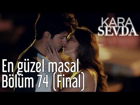 Kara Sevda 74. Bölüm (Final) - En Güzel Masal