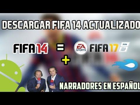 DESCARGAR FIFA 14 TOTALMENTE ACTUALIZADO A FIFA 17 + NARRADORES EN ESPAÑOL!! PARA ANDROID!!