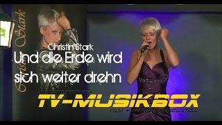 Christin Stark - Und Die Erde Wird Sich Weiterdrehn -HD-
