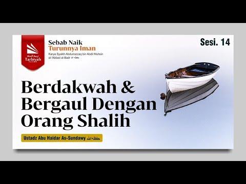 Asbabu Ziyadatil Iman Wa Nuqshanihi | Amalan Anggota Badan Lanjutan | Ustadz Abu Haidar As Sundawy