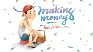 Making Money - Trúc Nhân - (audio official)