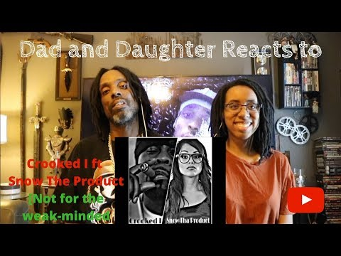 Dad and Daughter react's to Crooked I Ft  Snow Tha Product - [Not For The Weakminded]