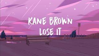 Download Lagu Kane Brown - Lose It (Lyrics) Gratis STAFABAND
