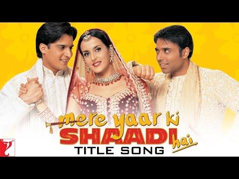 Mere Yaar Ki Shaadi Hai - Title Song
