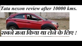 Tata Nexon review after 10000 kms. Ye car leni cahiye ya nahi? Problems i faced in Tata Nexon.