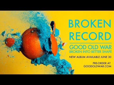 Good Old War - Broken Record