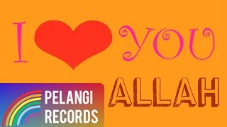 Syahrini I Love You Allah Official Lyric Video