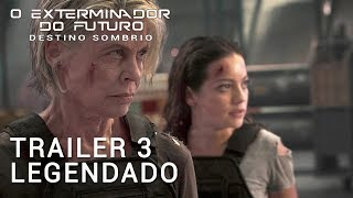 O Exterminador do Futuro: Destino Sombrio • Trailer 3 Legendado