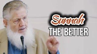 Sunnah the Better - Yusuf Estes