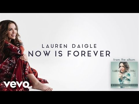 Lauren Daigle Now Is Forever music videos 2016