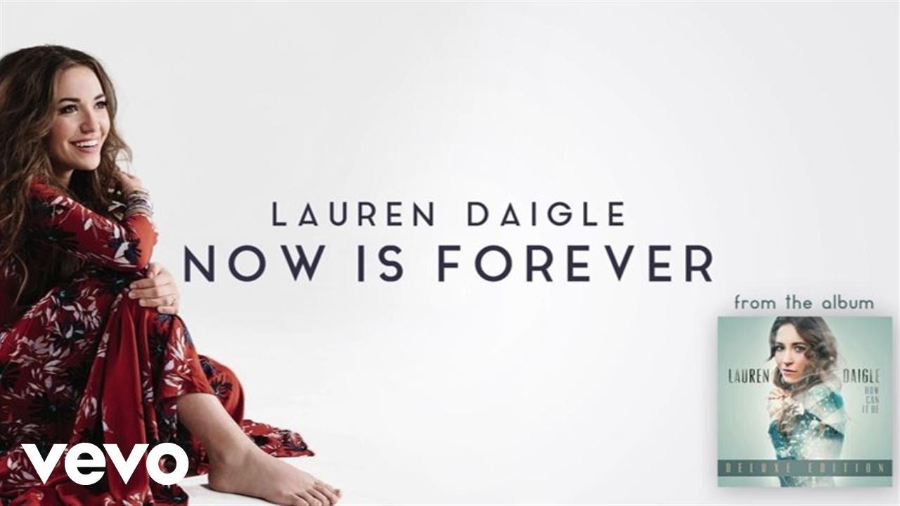 Lauren Daigle - Now Is Forever (Audio)