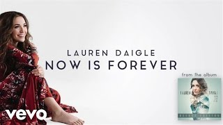 Lauren Daigle Now Is Forever Audio