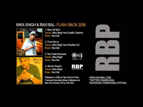 MIKA SINGH & RAVI BAL - a FLASH BACK to 2006 (4 Tracks)