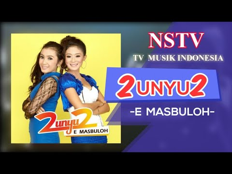 2unyu2 - E Masbuloh - Nstv-tv  Musik Indonesia video