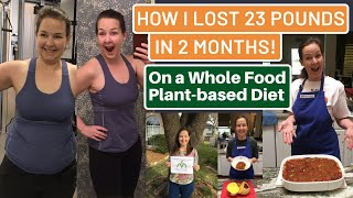 How I Lost 23 Pounds in 2 Months with a Whole Food Plant Based Diet: Hooray for Carbs!