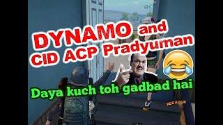 Fake Dynamo And CID ACP Pradyuman   Fake Dynamo Funniest PUBG Mobile Match   FAKE DYNAMO NEW VIDEO