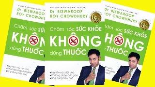 Đọc SáchThuê   Chăm sóc sức khỏe không dung thuốc   Biswaroop Roy Chowdhury   Sách nói hay