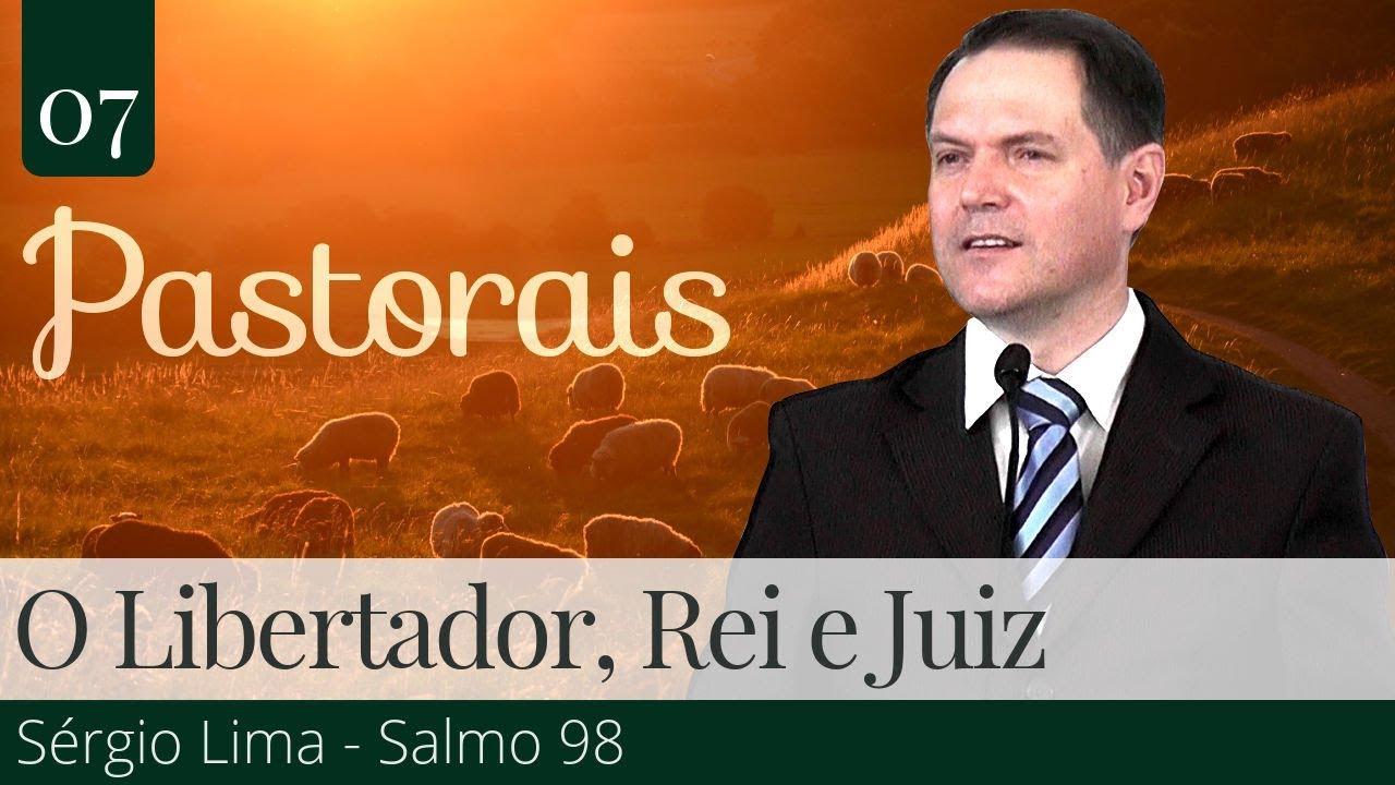 07. O Libertador, Rei e Juiz - Sérgio Lima