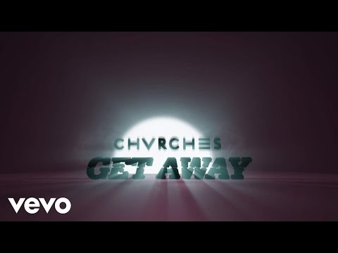CHVRCHES - Get Away
