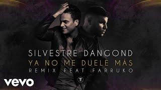 Silvestre Dangond - Ya No Me Duele Más ft. Farruko (Remix)[Audio]